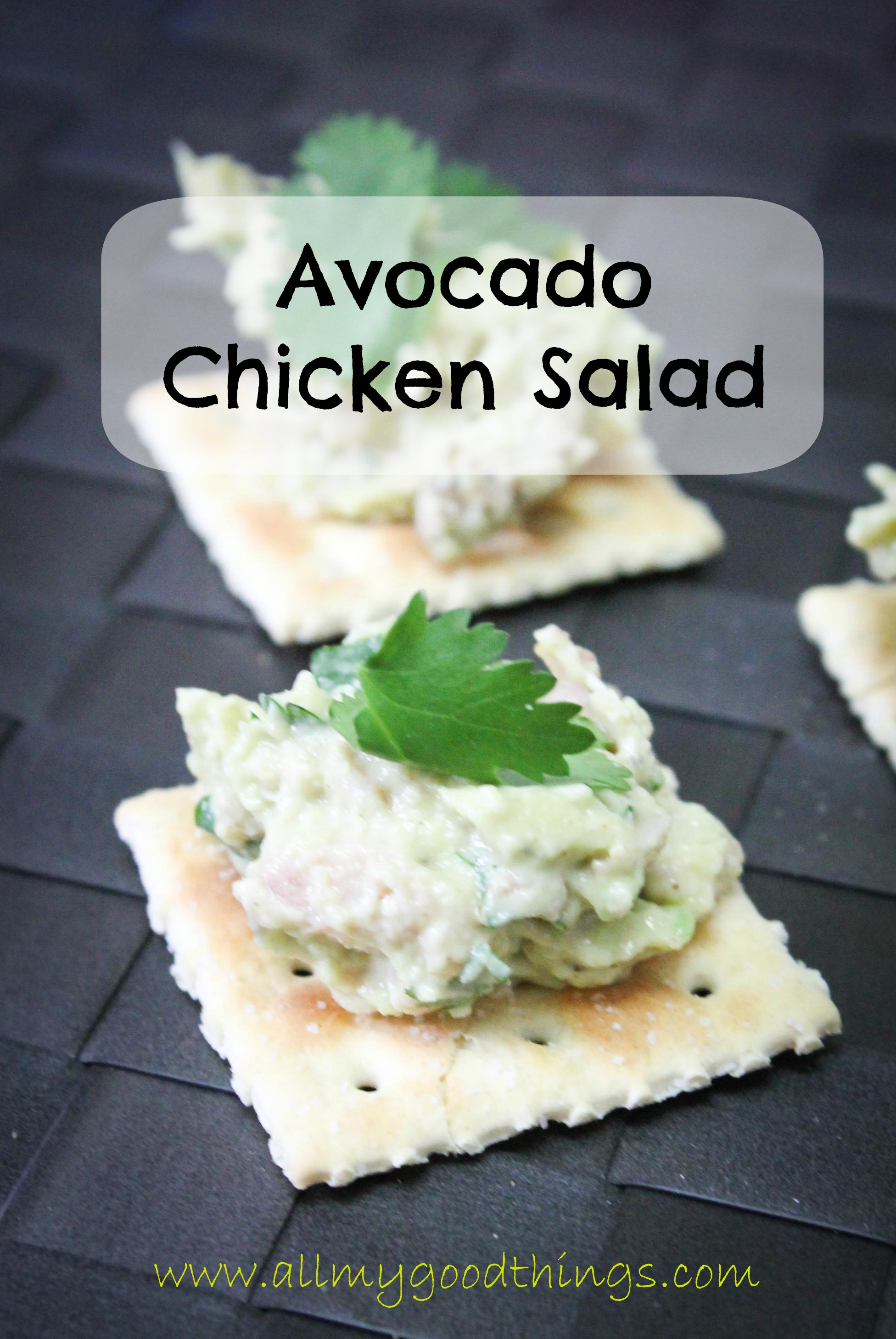 Avocado Chicken Salad - All My Good Things