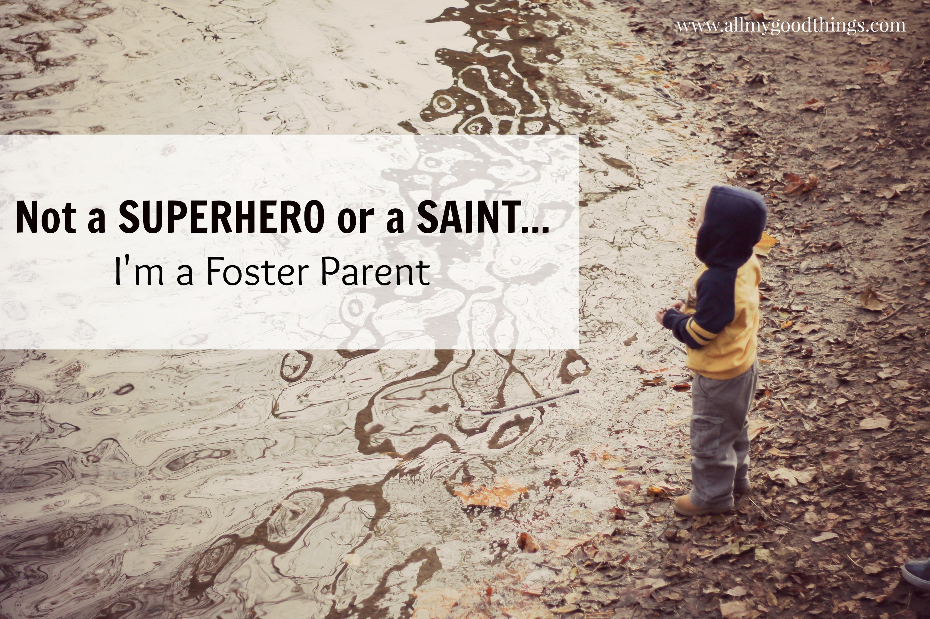 Not a Superhero or a Saint – I'm a Foster Parent