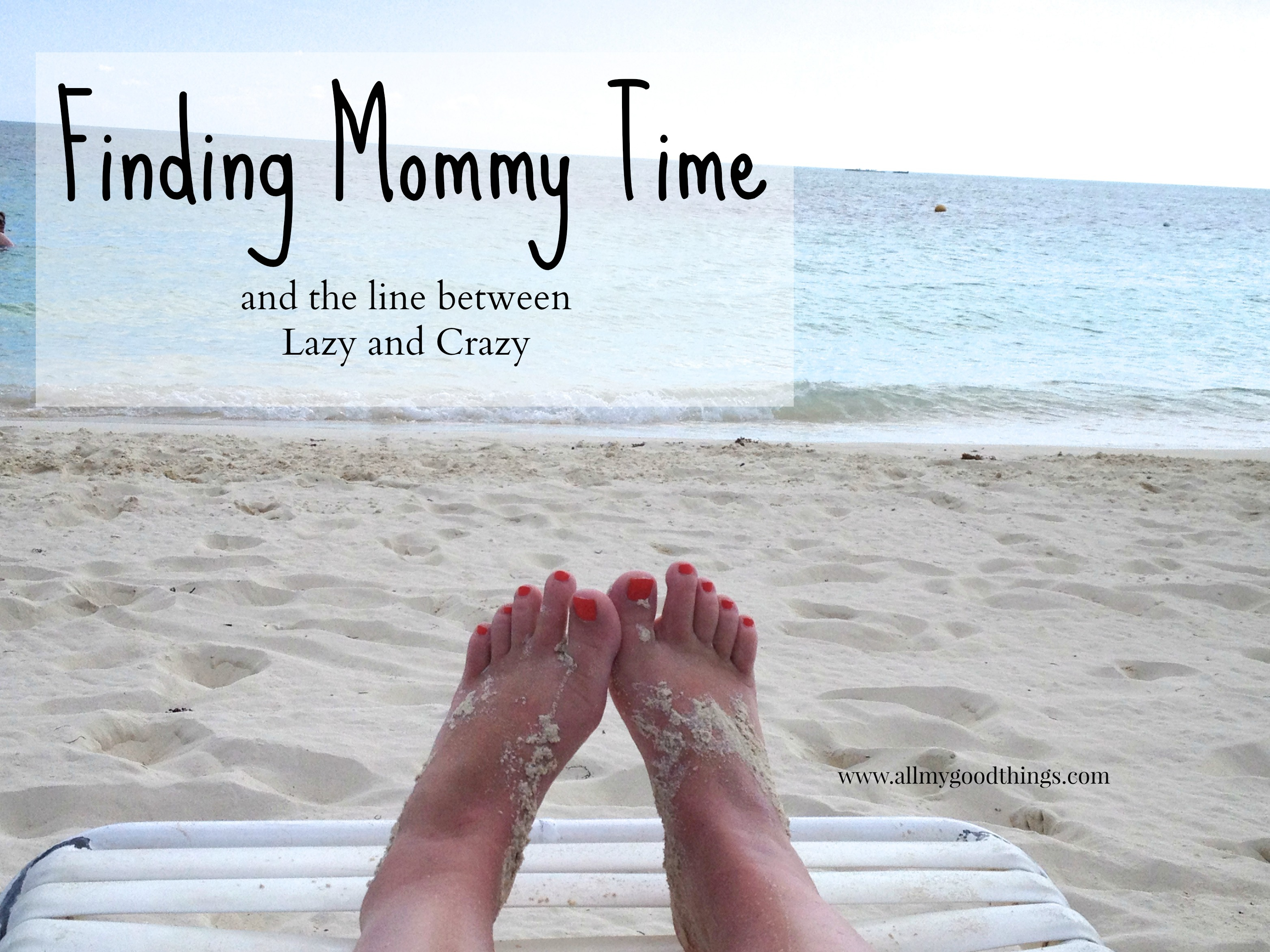Finding Mommy Time and the Line Between Lazy and Crazy