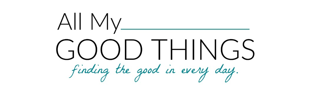 All My Good Things