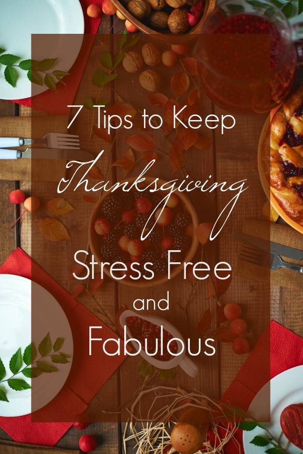 7 Tips to Keep Thanksgiving Stress Free and Fabulous