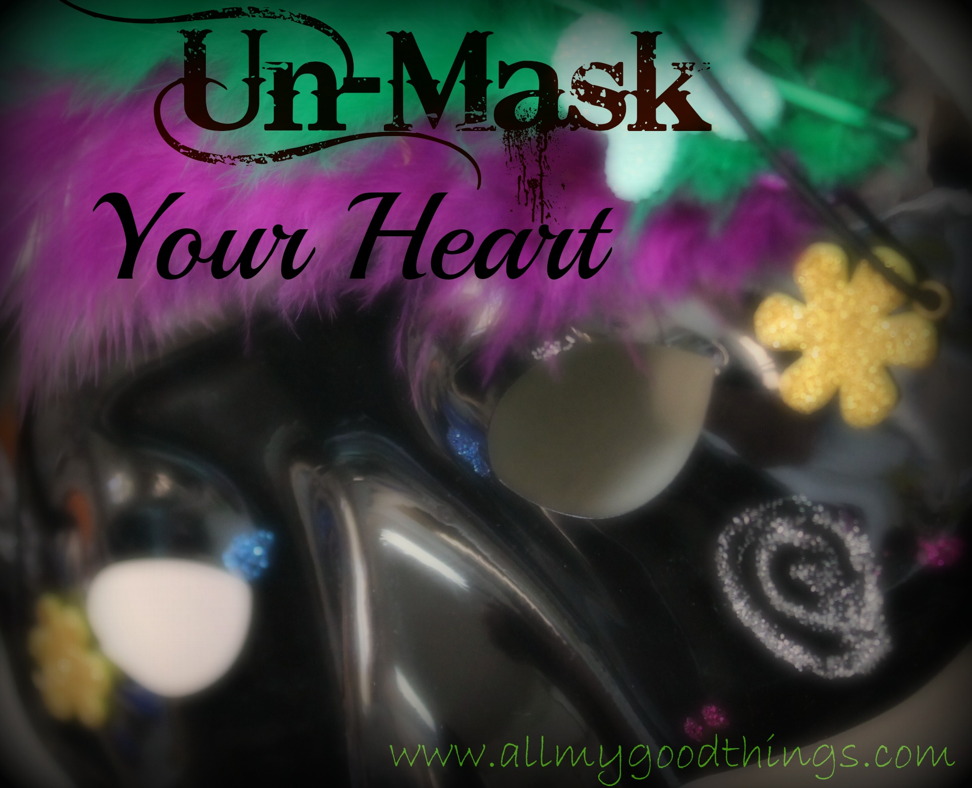 Un-Masking Our Hearts