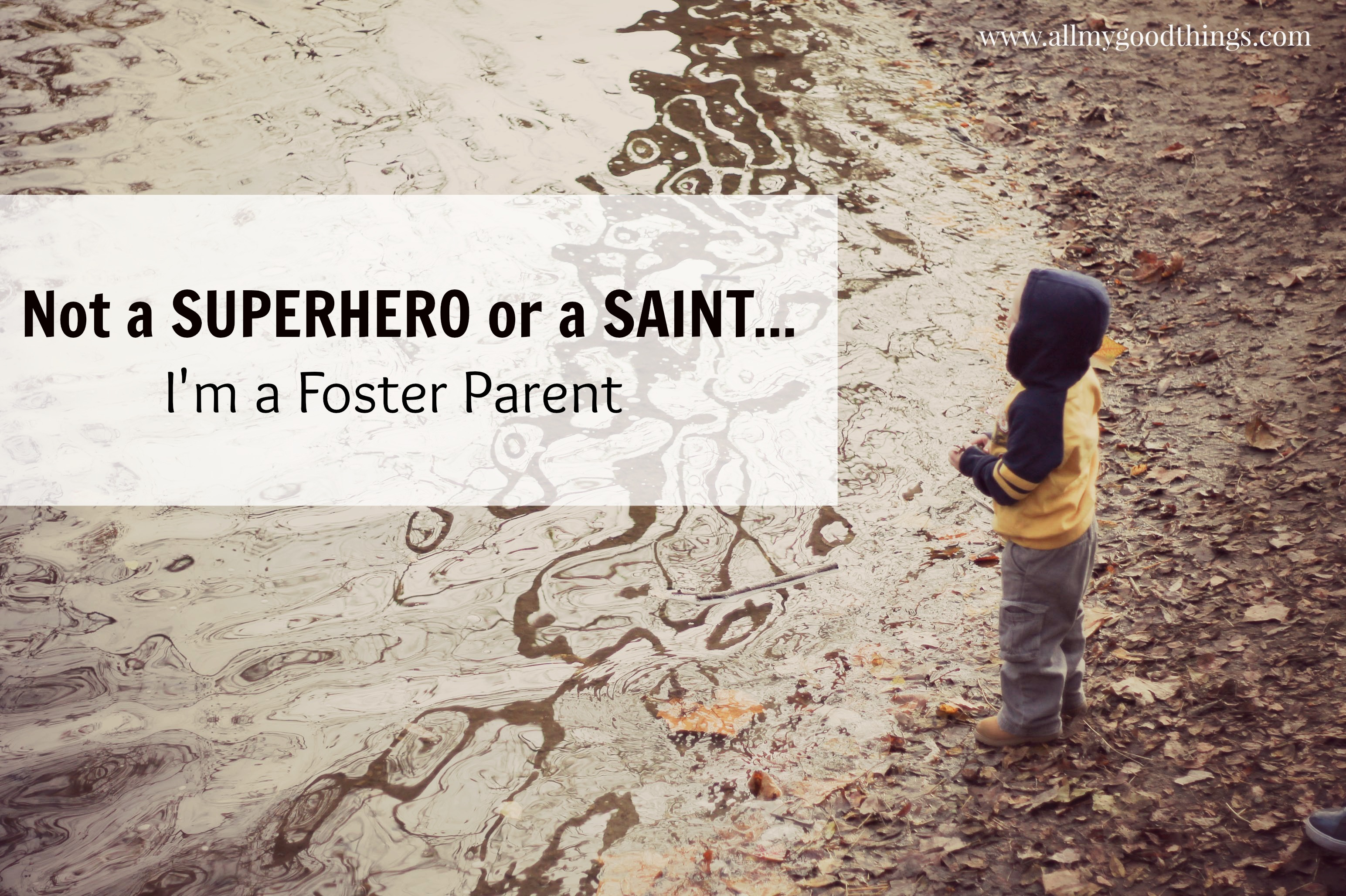 Not a Superhero or a Saint – I'm a Foster Parent