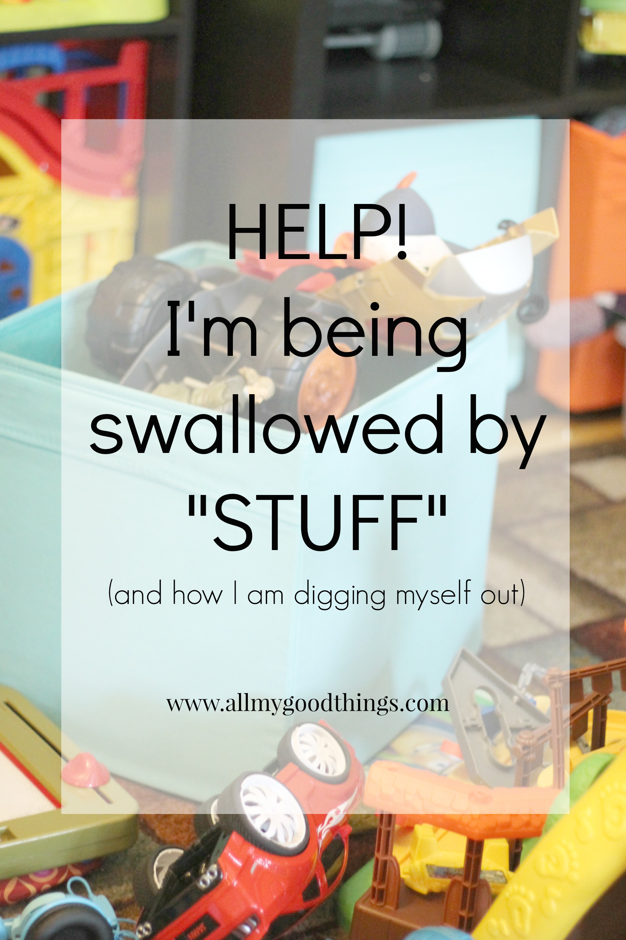"Help! I am being swallowed by ""Stuff""!!!!!"