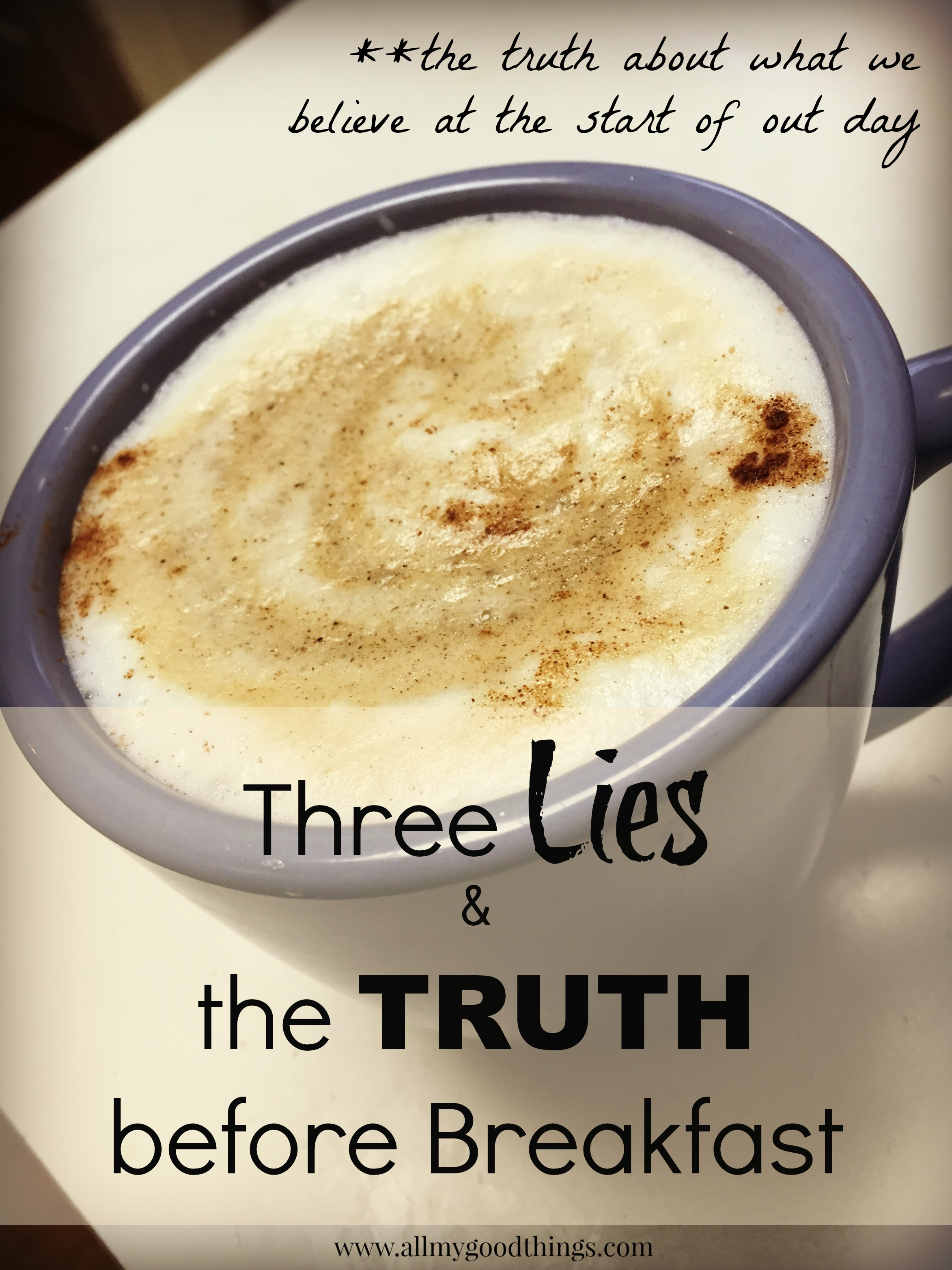 Three Lies and the Truth Before Breakfast