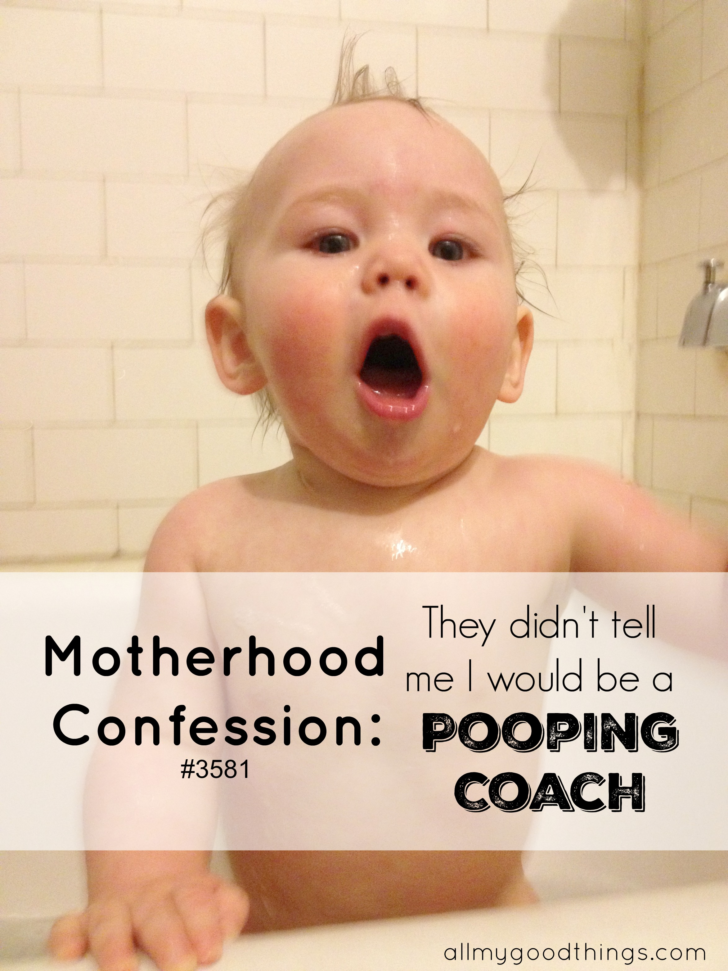 "Motherhood Confessions: #3581 They didn't tell me I would be a ""Pooping Coach"""
