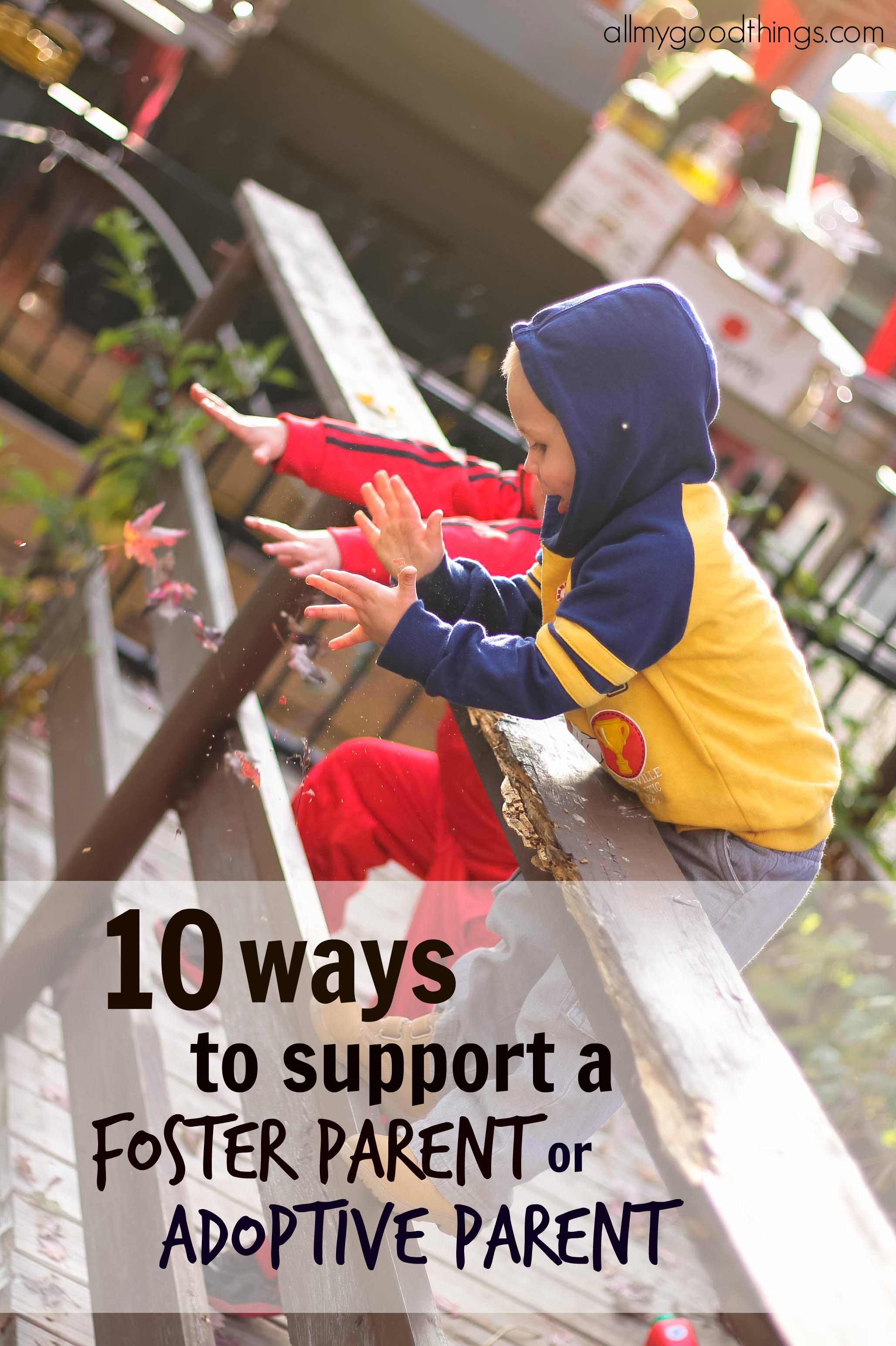 Ways to support a Foster parent or adoptive parent