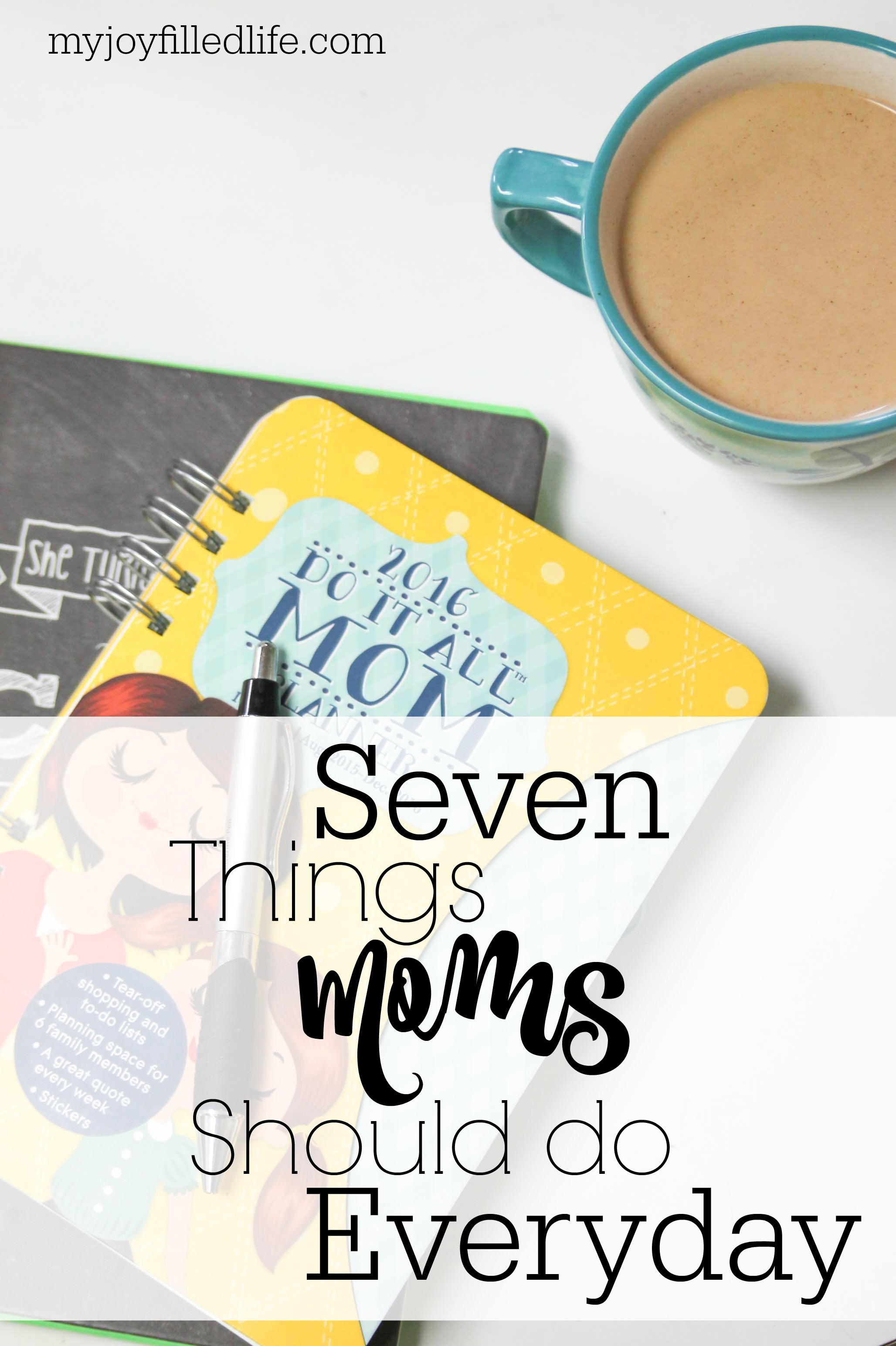 7 Things Moms should do every day